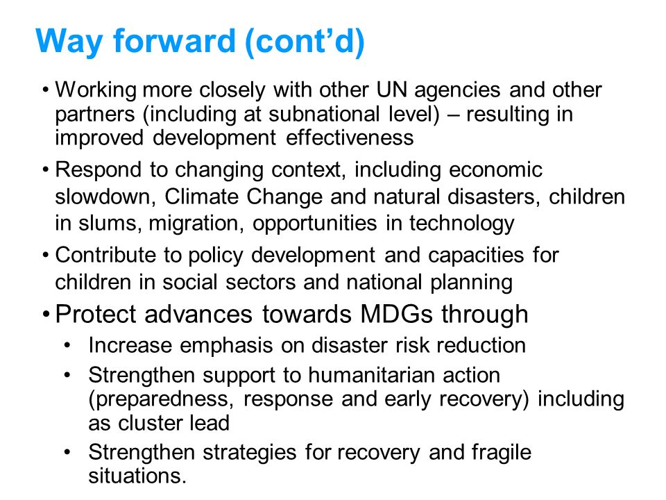 Way forward (cont'd) Protect advances towards MDGs through