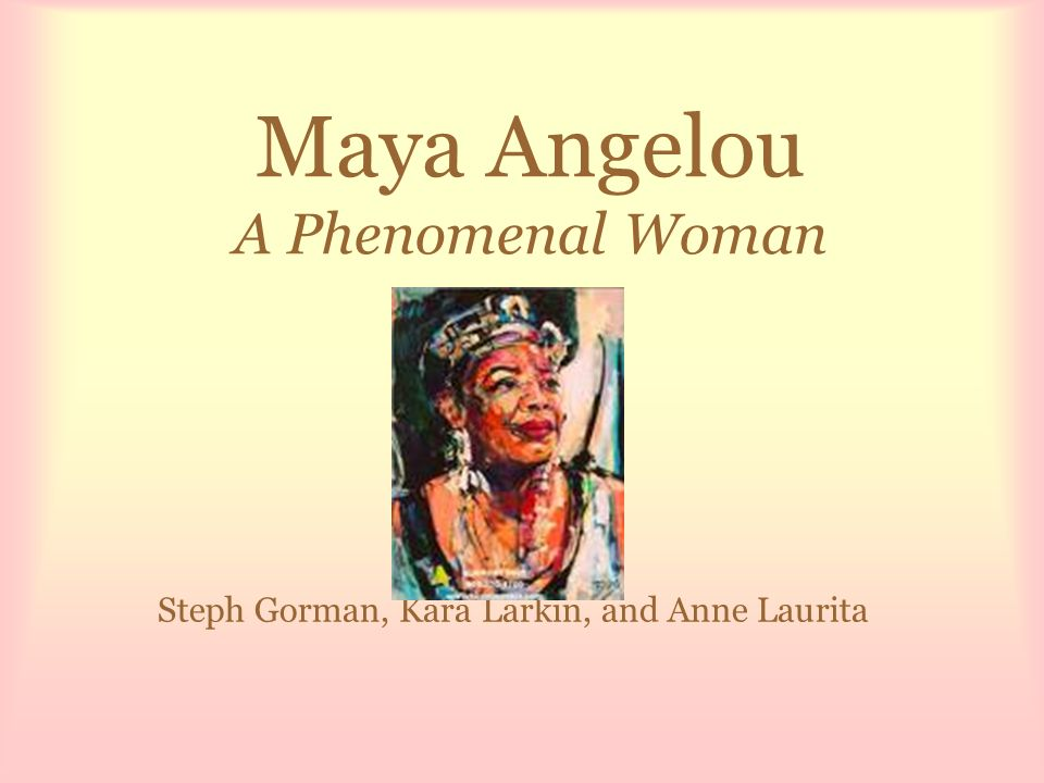 "essay of phenomenal women maya angelou Analysis essay of phenomenal woman ""phenomenal woman"" by maya angelou celebrates femininity and two phenomenal women, maya angelou and jamaica kincaid."