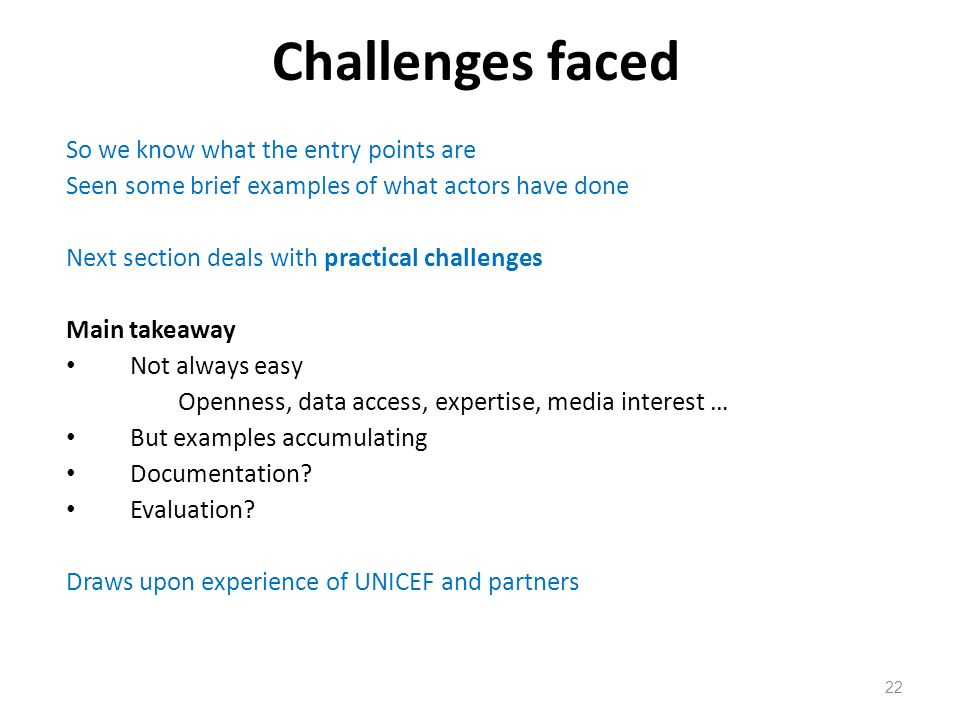 Challenges faced So we know what the entry points are