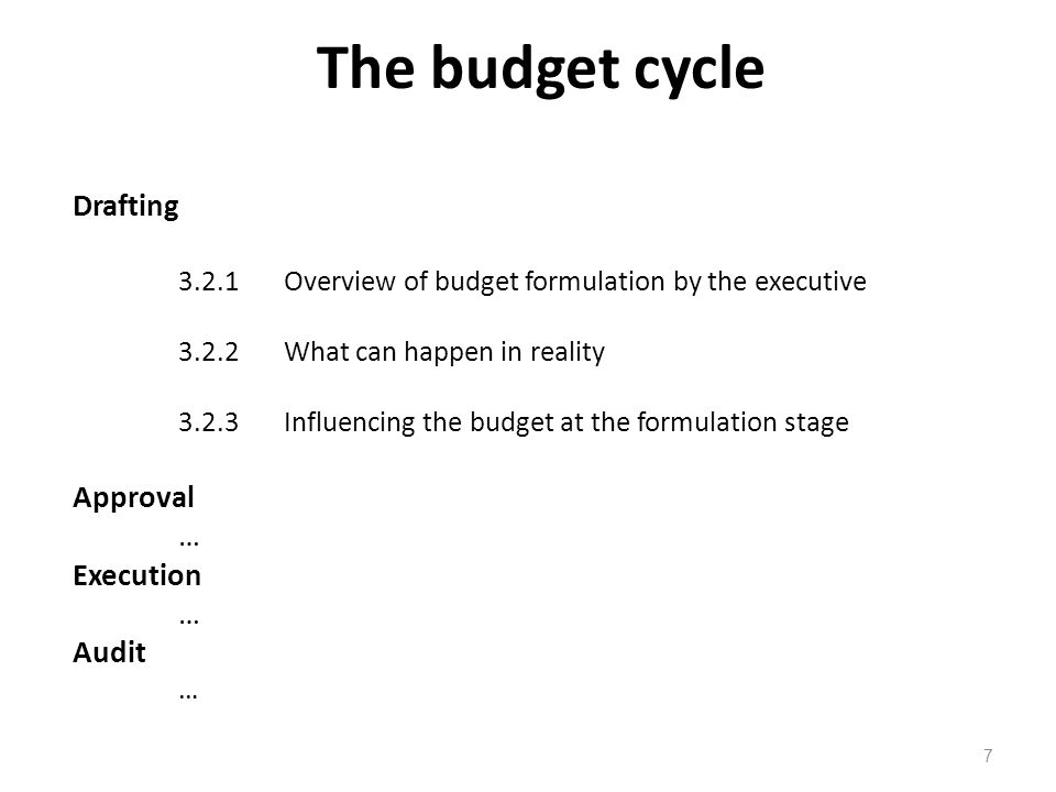 The budget cycle Drafting Approval … Execution Audit