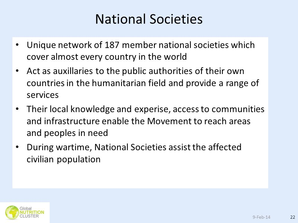 National Societies Unique network of 187 member national societies which cover almost every country in the world.
