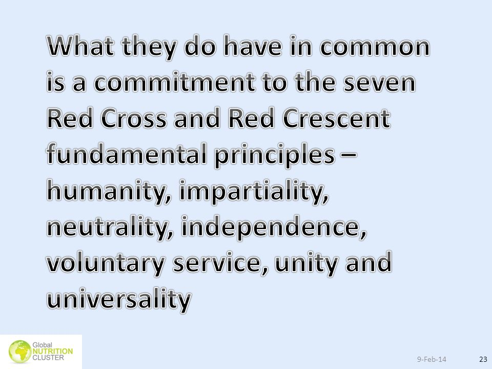 What they do have in common is a commitment to the seven Red Cross and Red Crescent fundamental principles – humanity, impartiality, neutrality, independence, voluntary service, unity and universality