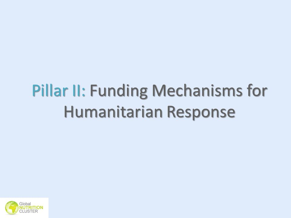 Pillar II: Funding Mechanisms for Humanitarian Response