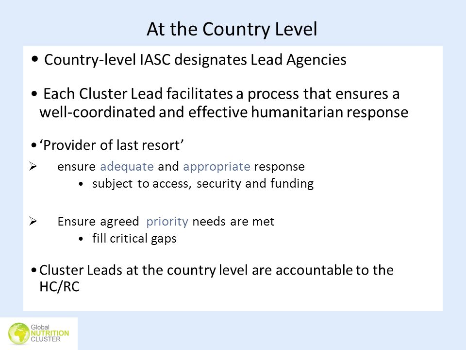 At the Country Level Country-level IASC designates Lead Agencies