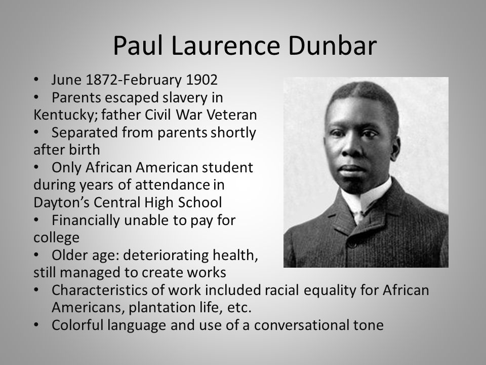 account of the life and writings of paul dunbar Paul laurence dunbar published in such mainstream journals as century,   writing in negro poetry and drama in 1937, asserted that dunbar was the first.