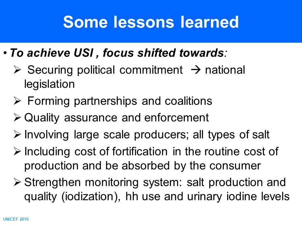 Some lessons learned To achieve USI , focus shifted towards: