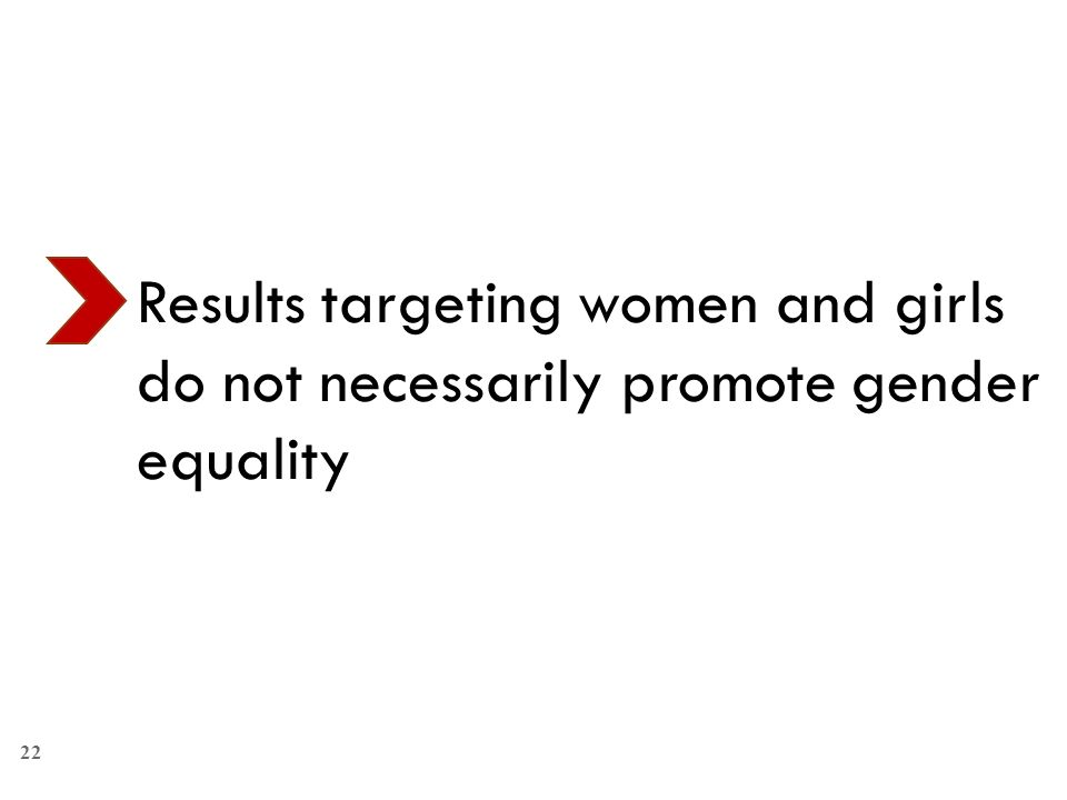 Results targeting women and girls do not necessarily promote gender equality