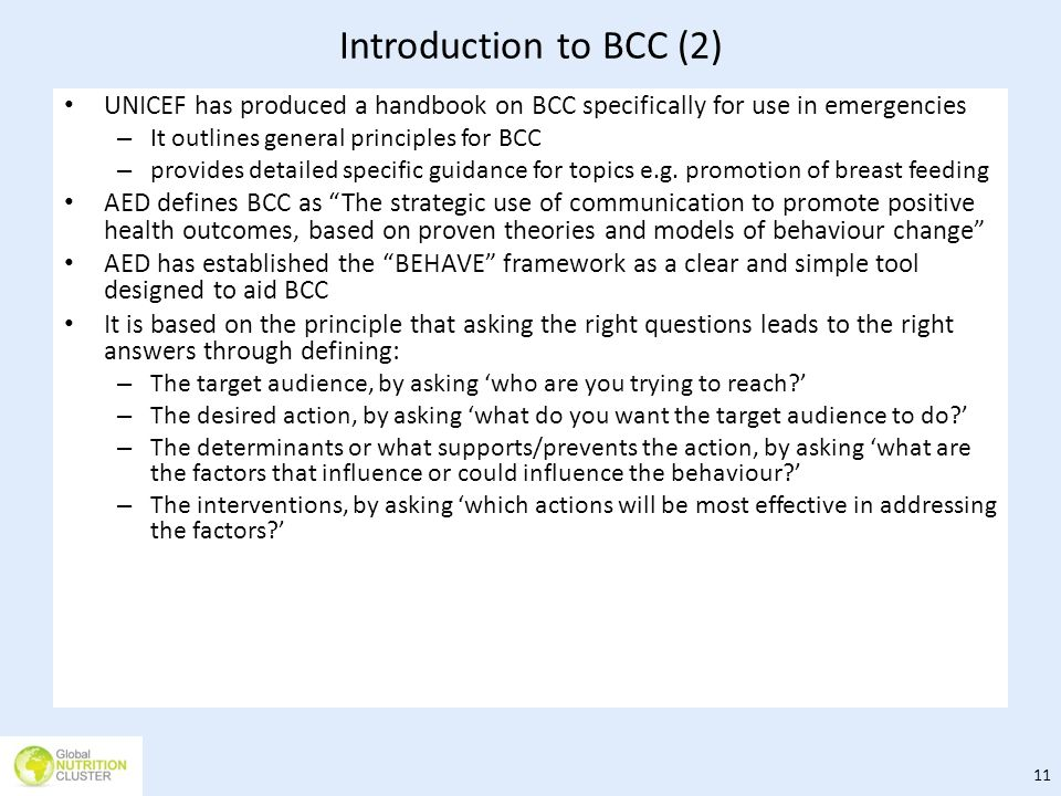 Introduction to BCC (2) UNICEF has produced a handbook on BCC specifically for use in emergencies. It outlines general principles for BCC.