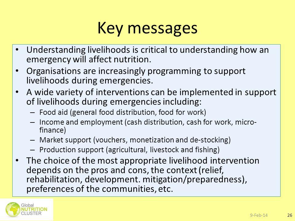 Key messages Understanding livelihoods is critical to understanding how an emergency will affect nutrition.