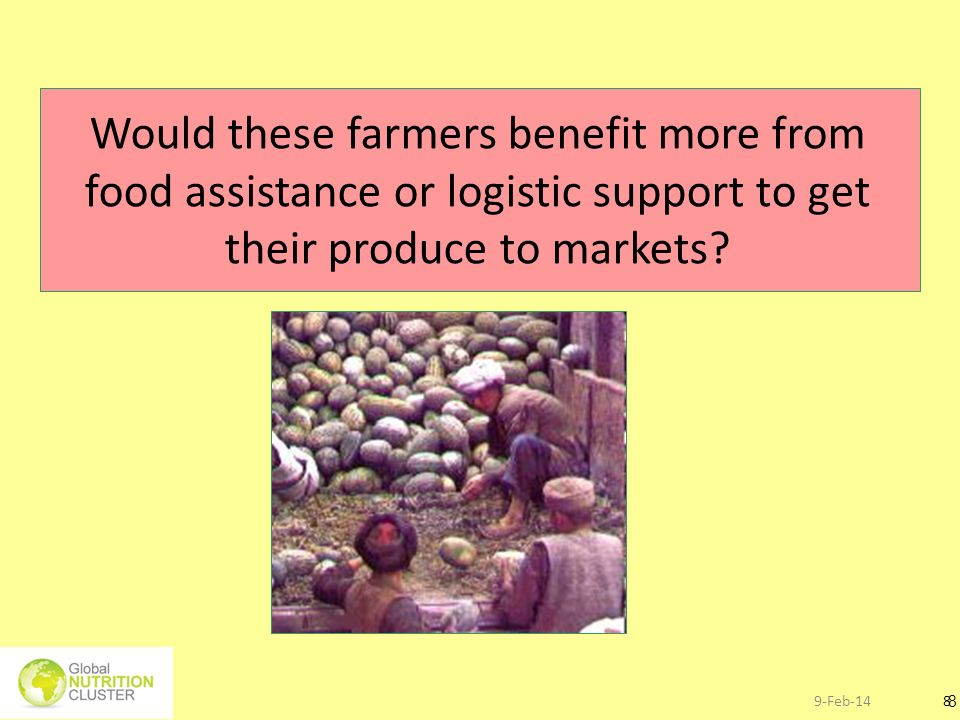 Would these farmers benefit more from food assistance or logistic support to get their produce to markets