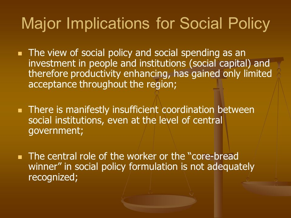 Major Implications for Social Policy
