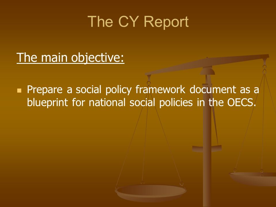 The CY Report The main objective: