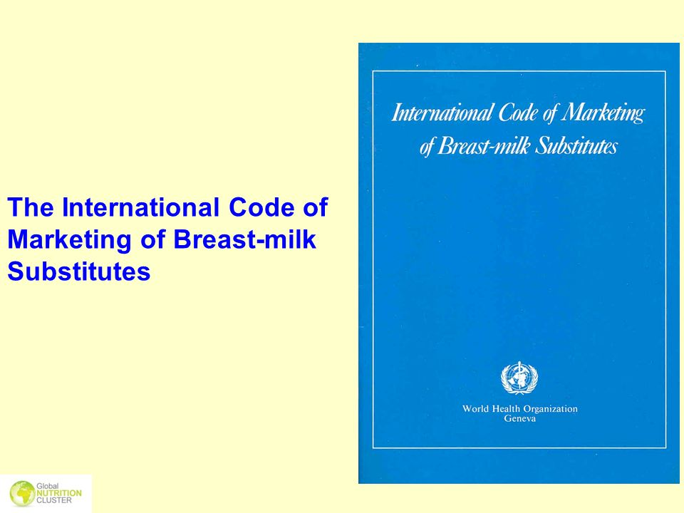 The International Code of Marketing of Breast-milk Substitutes