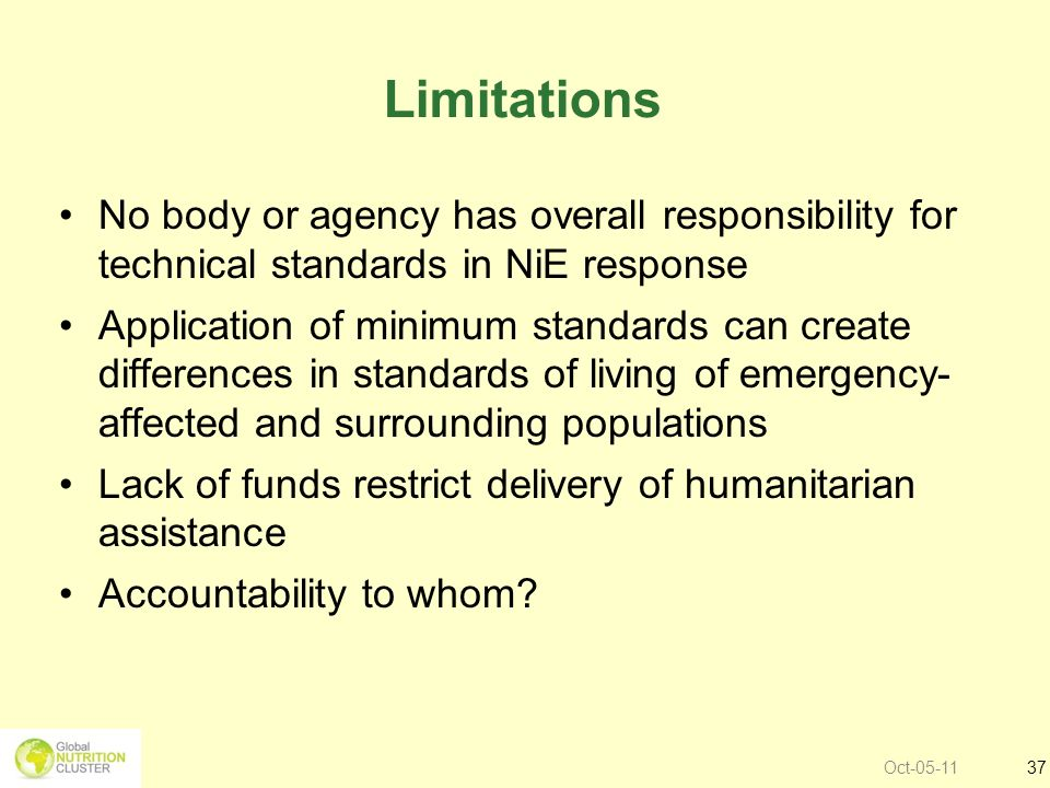 Limitations No body or agency has overall responsibility for technical standards in NiE response.