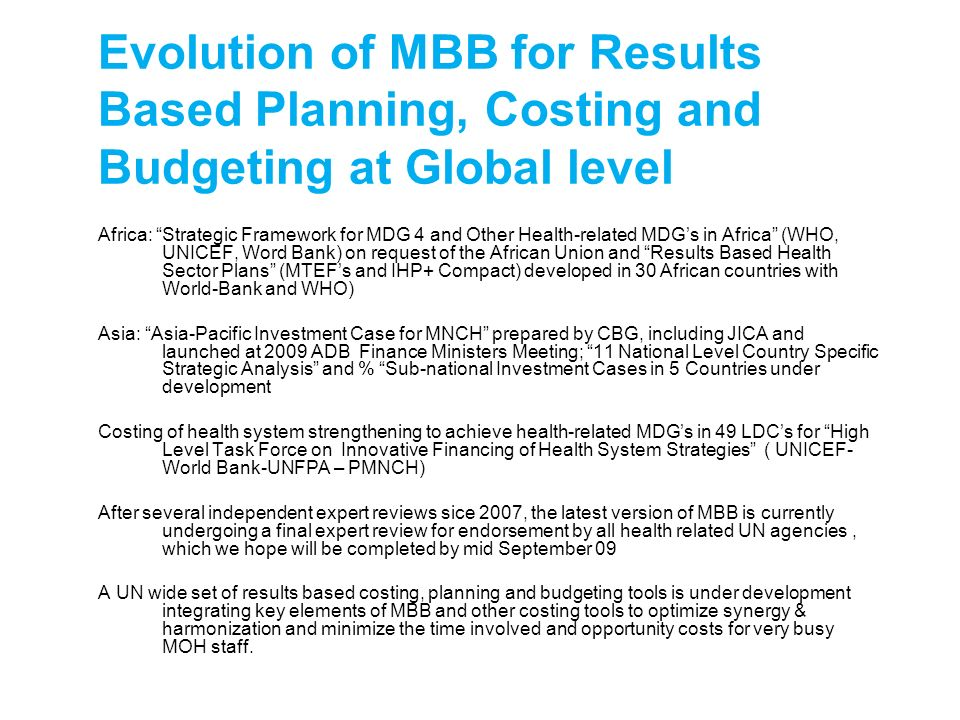 Evolution of MBB for Results Based Planning, Costing and Budgeting at Global level