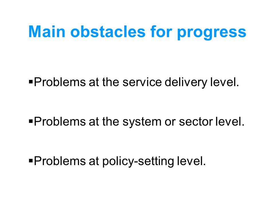 Main obstacles for progress
