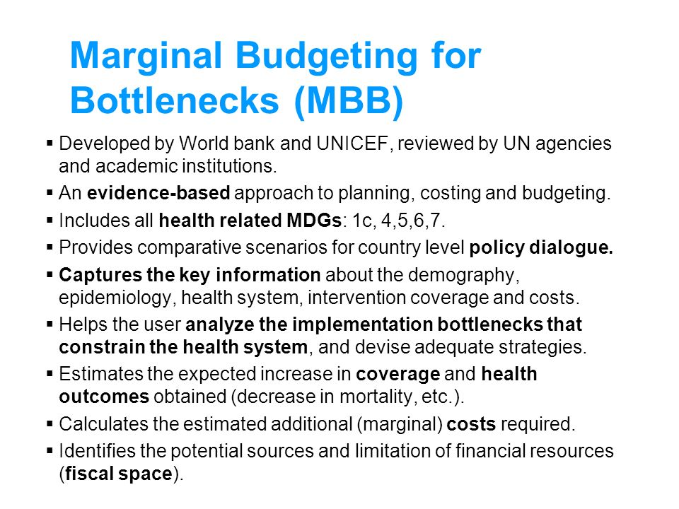 Marginal Budgeting for Bottlenecks (MBB)