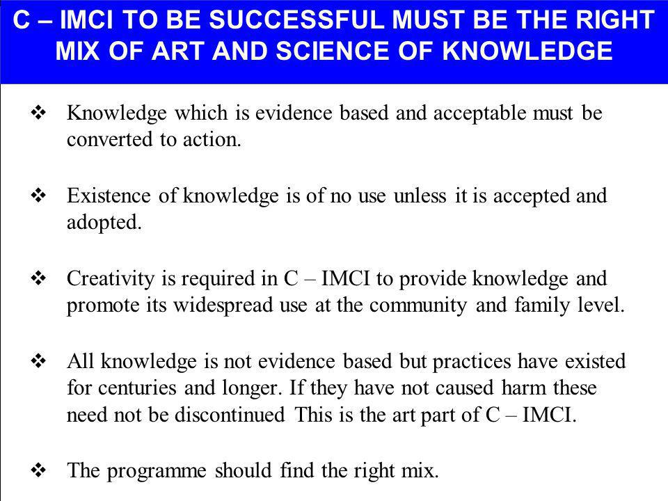 C – IMCI TO BE SUCCESSFUL MUST BE THE RIGHT MIX OF ART AND SCIENCE OF KNOWLEDGE