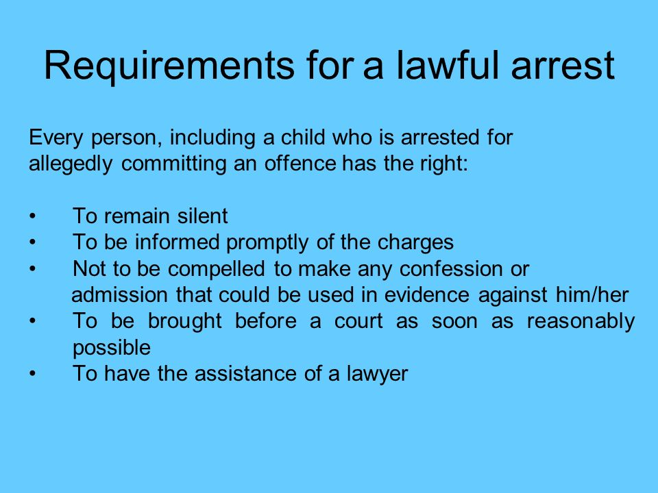 Requirements for a lawful arrest