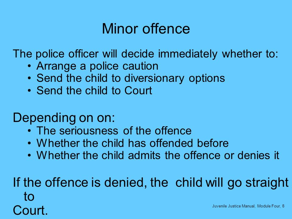 Minor offence The police officer will decide immediately whether to: