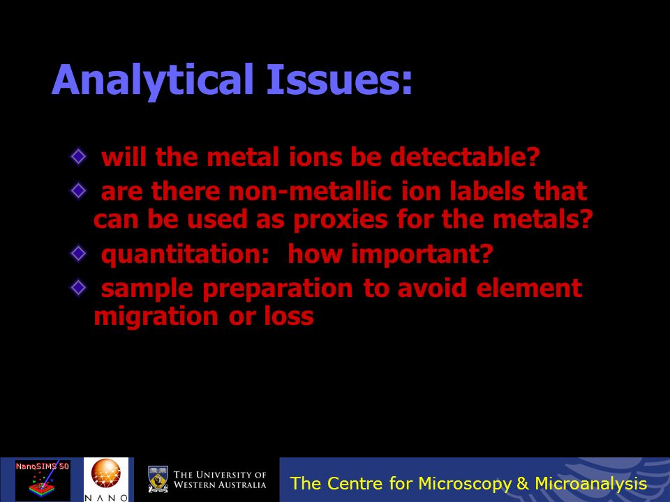 Analytical Issues: will the metal ions be detectable