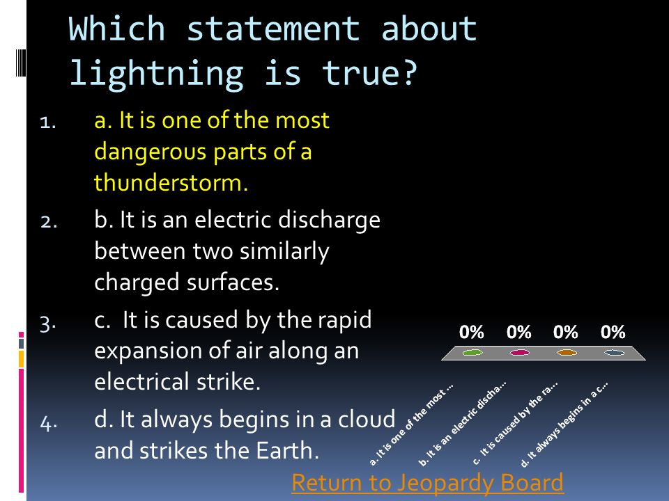 Which statement about lightning is true