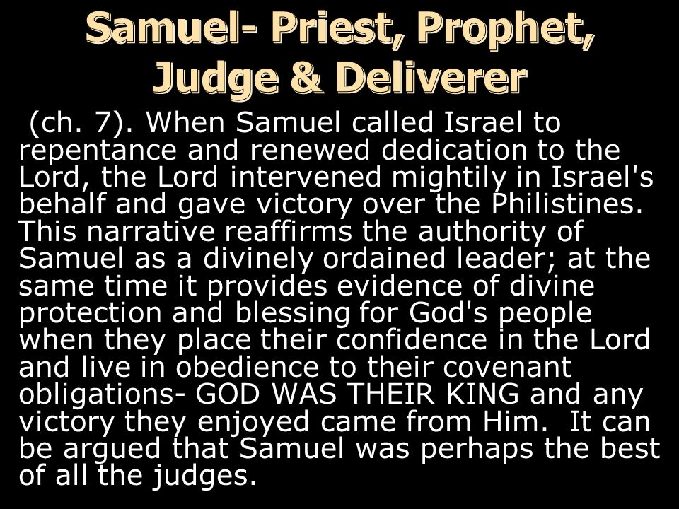 a study of samuel and the role of a priest prophet and king T/f - though the davidic covenant is significant in the books of 1 and 2 samuel, it plays a fairly unimportant role in the rest of the old testament.