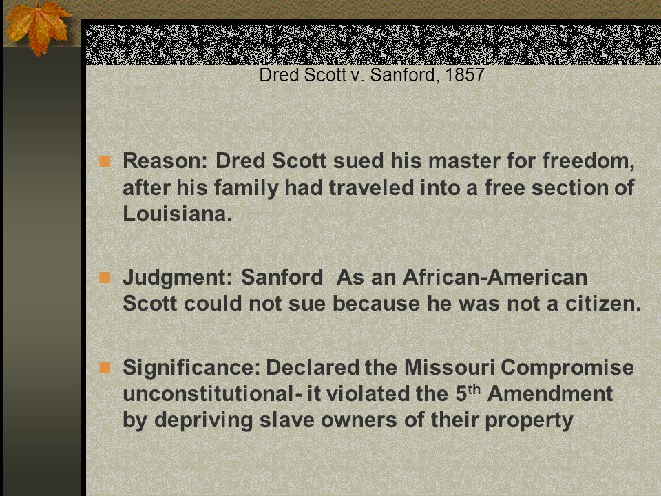 an introduction to the case scott versus sanford in 1857 of the united states supreme court The supreme court decisions in new york times co v united states (1971) and united states v nixon (1974) reinforced the principle that the president of the united states is not above the _____ plessy v.