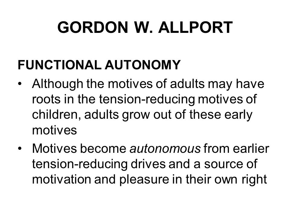 Allports Motivation Functional Autonomy And Study Of The Individual Case Study Solution & Analysis