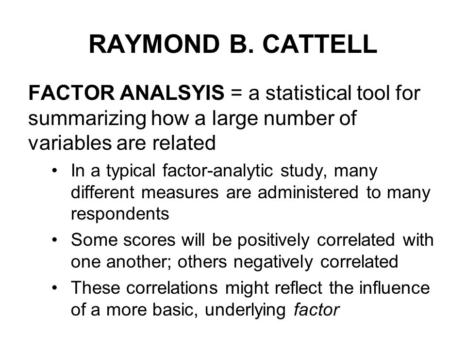 cattell and eysenck trait and factor theories Contributions and limitations of cattell's pursuit of a common trait language his theory has not 16 personality factor model, cattell relied heavily.