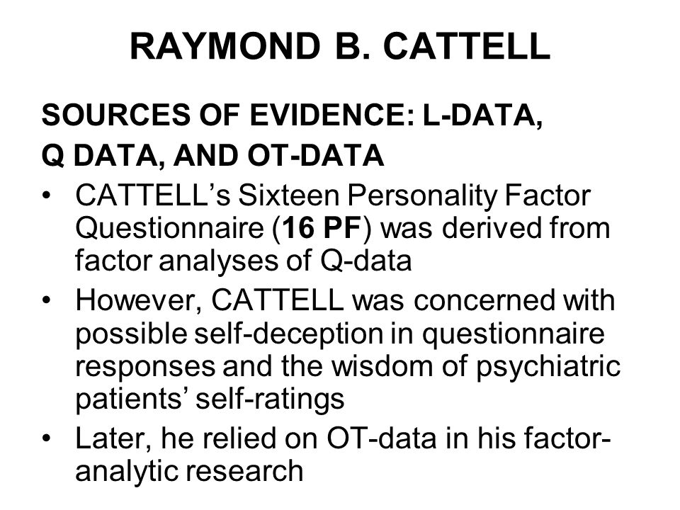 research on the sixteen personality factor questionnaire 16 personality factor 2 abstract this research paper describes the sixteen  personality factor questionnaire 5 th edition (16pf) and its development from  the.