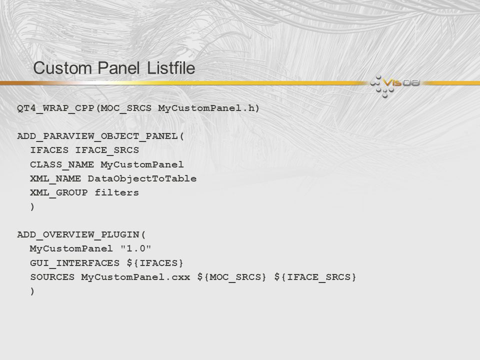 Custom Panel Listfile QT4_WRAP_CPP(MOC_SRCS MyCustomPanel.h)