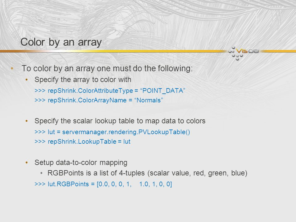 Color by an array To color by an array one must do the following: