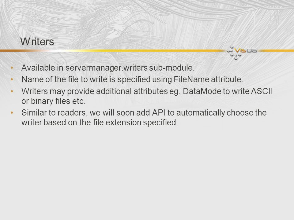 Writers Available in servermanager.writers sub-module.