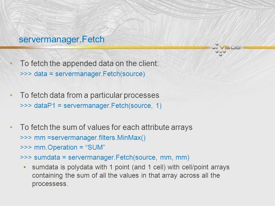 servermanager.Fetch To fetch the appended data on the client: