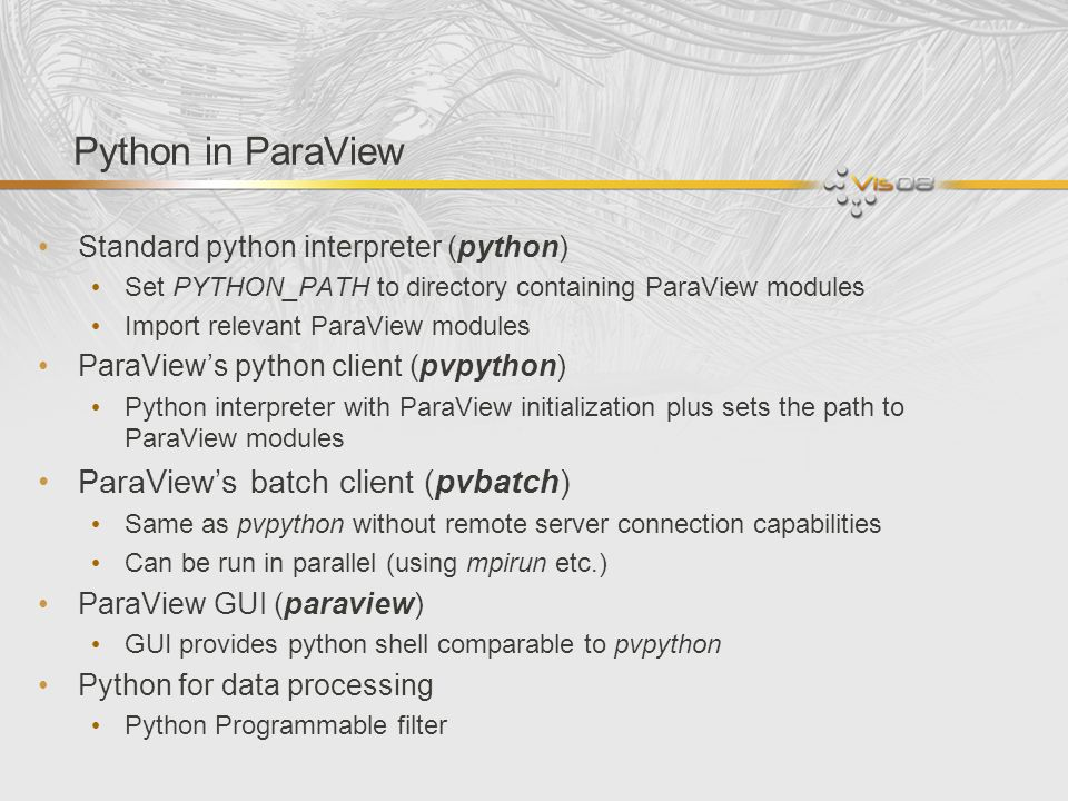 Python in ParaView ParaView's batch client (pvbatch)