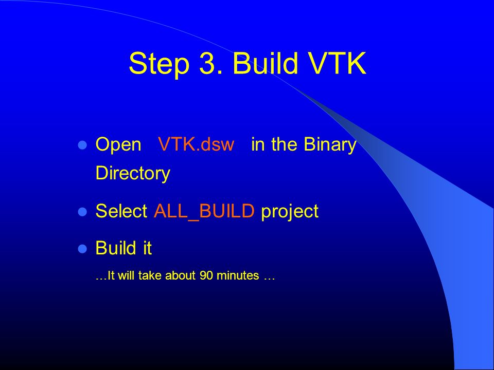Step 3. Build VTK Open VTK.dsw in the Binary Directory
