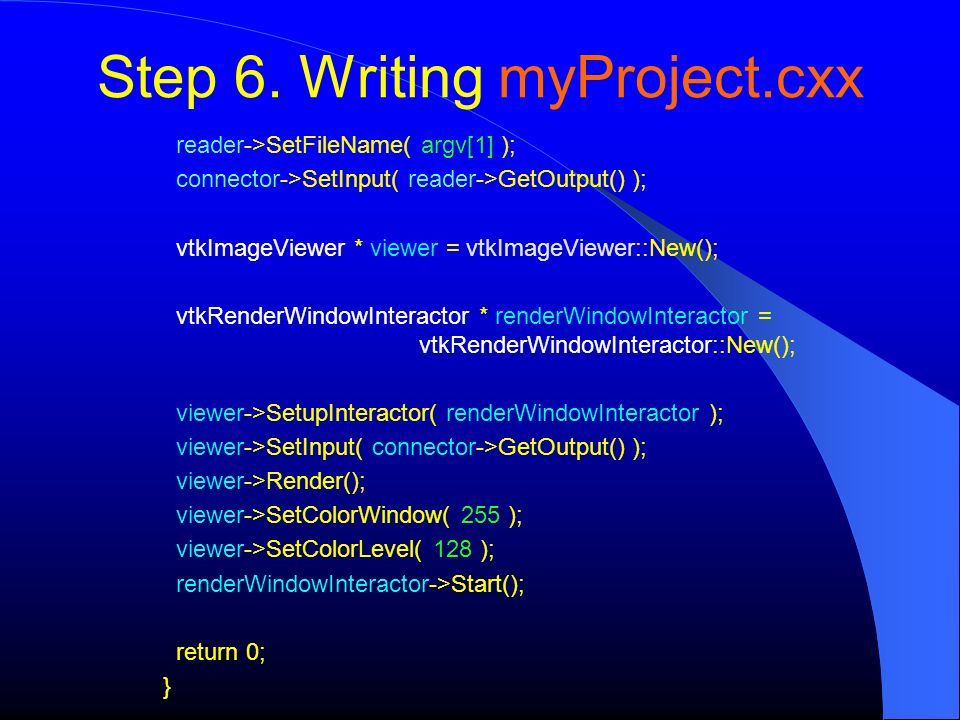Step 6. Writing myProject.cxx
