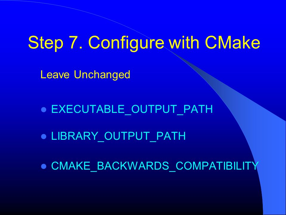 Step 7. Configure with CMake