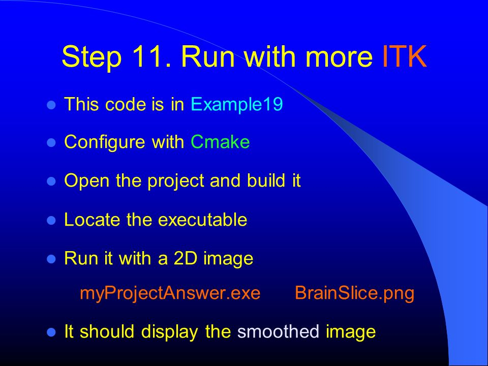 Step 11. Run with more ITK This code is in Example19