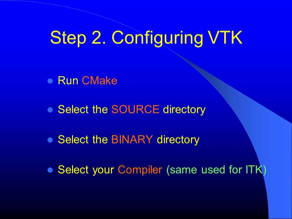 Step 2. Configuring VTK Run CMake Select the SOURCE directory