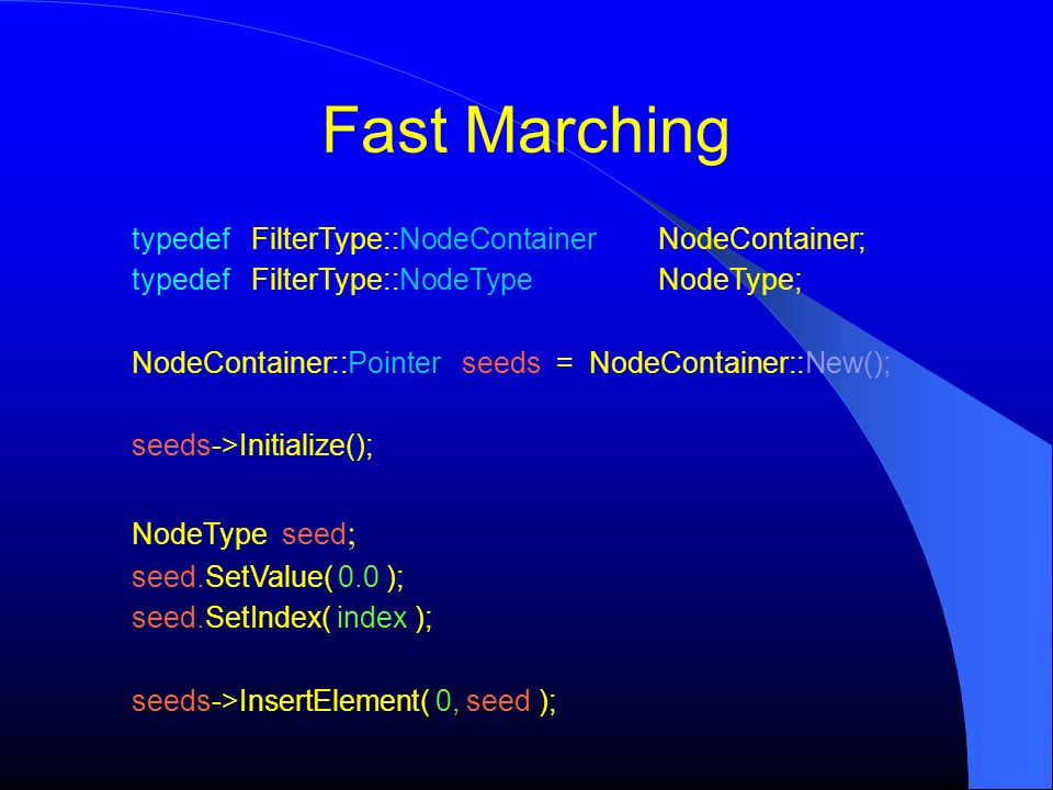 Fast Marching typedef FilterType::NodeContainer NodeContainer;