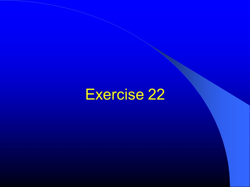 Exercise 22