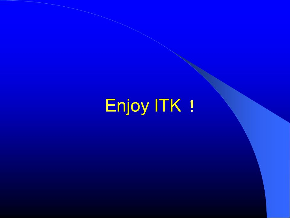 Enjoy ITK !