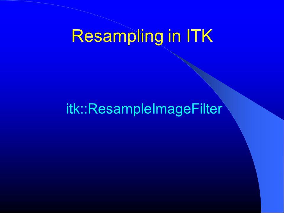 itk::ResampleImageFilter