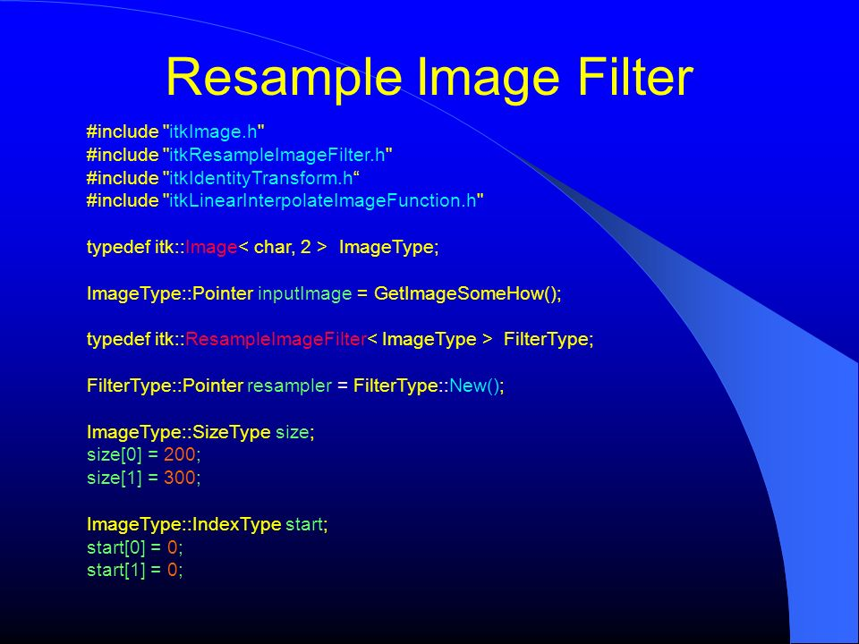 Resample Image Filter #include itkImage.h