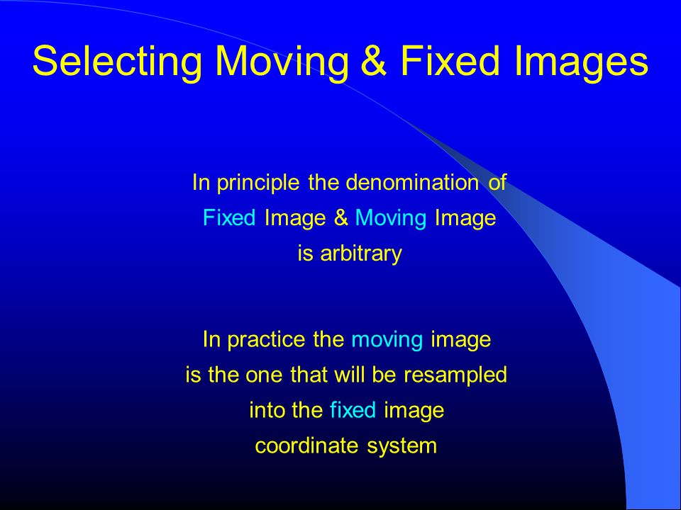 Selecting Moving & Fixed Images