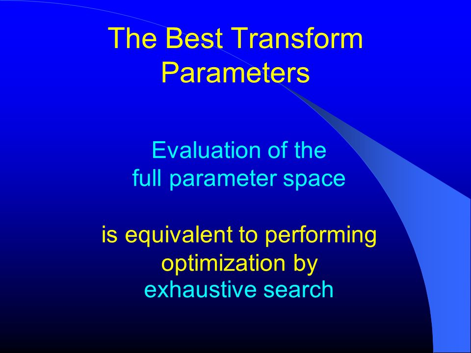 The Best Transform Parameters