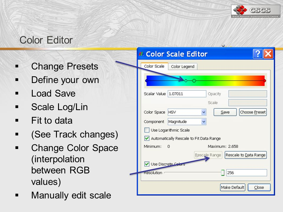 Color Editor Change Presets Define your own Load Save Scale Log/Lin