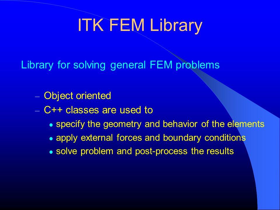 ITK FEM Library Library for solving general FEM problems